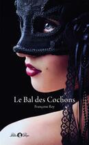 Couverture du livre « Le bal des cochons » de Francoise Rey aux éditions Tabou