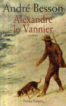 Couverture du livre « Alexandre le Vannier » de Andre Besson aux éditions France-empire