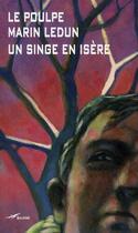Couverture du livre « Un singe en Isère » de Marin Ledun aux éditions Baleine