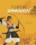Couverture du livre « Fubuki,samourai » de Didier Dufresne et Bruno Pilorget aux éditions Elan Vert
