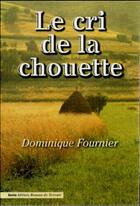 Couverture du livre « Le cri de la chouette » de Dominique Fournier aux éditions Geste