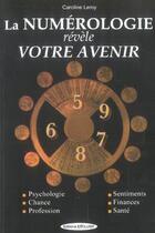 Couverture du livre « La numerologie revele votre avenir » de Caroline Leroy aux éditions Exclusif