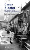 Couverture du livre « Coeur d'acier » de Patrick Boman aux éditions Arlea