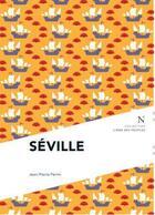 Couverture du livre « Séville » de Jean-Pierre Perrin aux éditions Nevicata