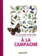 Couverture du livre « Le guide nature à la campagne » de Collectif aux éditions Editions De La Salamandre