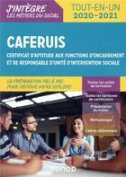 Couverture du livre « CAFERUIS, certificat d'aptitude aux fonctions d'encadrement et de responsable d'unité d'intervention sociale ; tout-en-un (édition 2020/2021) » de Jacques Papay aux éditions Dunod