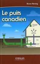 Couverture du livre « Le puits canadien » de Bruno Herzog aux éditions Eyrolles