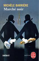 Couverture du livre « Marché noir » de Michele Barriere aux éditions Lgf