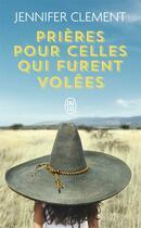 Couverture du livre « Prières pour celles qui furent volées » de Jennifer Clement aux éditions J'ai Lu