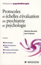 Couverture du livre « Protocoles et échelles d'évaluation en psychiatrie et psychologie (5e édition) » de Bouvard-M+Cottraux-J aux éditions Elsevier-masson