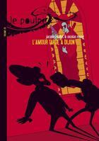 Couverture du livre « Le poulpe t.20 ; l'amour tarde à Dijon » de Jacques Vallet et Nicolas Moog aux éditions Six Pieds Sous Terre