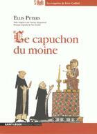Couverture du livre « Le Capuchon Du Moine - Audioliovre Mp3 » de Ellis Peters aux éditions Saint-leger