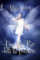Couverture du livre « Une vie par-delà la lumière » de Marion Obry aux éditions Valentina