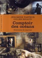 Couverture du livre « Comptoir des océans » de Jeromine Pasteur aux éditions Arthaud