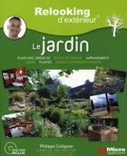 Couverture du livre « Relooking d'extérieur : le jardin » de Philippe Collignon aux éditions Micro Application