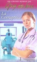 Couverture du livre « Oeuvre t.2 ; la corruptrice » de Des Cars-G aux éditions Vauvenargues