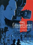 Couverture du livre « Avec Edouard Luntz ; le cinéaste des âmes inquiètes » de Nadar et Julien Frey aux éditions Futuropolis