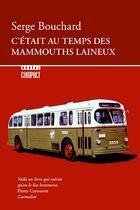 Couverture du livre « C'était au temps des mammouths laineux » de Serge Bouchard aux éditions Boreal