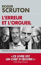 Couverture du livre « L'erreur et l'orgueil » de Roger Scruton aux éditions L'artilleur