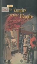 Couverture du livre « Les enquêtes réservées de Sir John Fox t.1 ; un vampire menace l'empire » de Gerard Dole aux éditions Terre De Brume