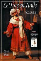 Couverture du livre « L'avant-scène opéra N.169 ; le turc en Italie » de Gioacchino Rossini aux éditions L'avant-scene Opera