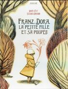 Couverture du livre « Franz, Dora, la petite fille et sa poupée » de Didier Levy et Tiziana Romanin aux éditions Sarbacane