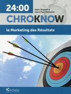 Couverture du livre « Le marketing des résultats » de Alain Dupont et Jean-Paul Delmeire aux éditions Charte
