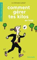 Couverture du livre « Comment gérer ses kilos en trop ? » de Stephane Clerget aux éditions Limonade