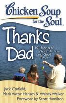 Couverture du livre « Chicken Soup for the Soul: Thanks Dad » de Wendy Walker aux éditions Chicken Soup For The Soul