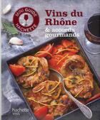 Couverture du livre « Vins du Rhône & accords gourmands » de O Bompas aux éditions Hachette Pratique