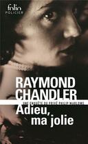 Couverture du livre « Adieu, ma jolie - une enquete du prive philip marlowe » de Raymond Chandler aux éditions Gallimard