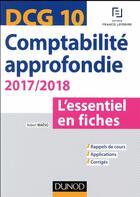 Couverture du livre « DCG 10 ; comptabilité approfondie ; l'essentiel en fiches (édition 2017/2018) » de Robert Maeso aux éditions Dunod
