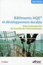 Couverture du livre « Bâtiments HQE et développement durable ; dans la perspective du Grenelle de l'environnement (3e édition) » de Jean Hetzel aux éditions Afnor