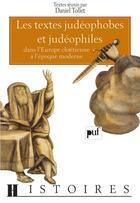 Couverture du livre « Les textes judéophobes et judéophiles » de Daniel Tollet aux éditions Puf
