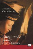 Couverture du livre « L'inquiétude morale et la vie humaine » de Monique Canto-Sperber aux éditions Puf