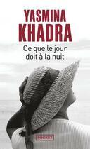 Couverture du livre « Ce que le jour doit à la nuit » de Yasmina Khadra aux éditions Pocket