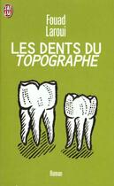 Couverture du livre « Les dents du topographe » de Fouad Laroui aux éditions J'ai Lu