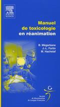 Couverture du livre « Manuel de toxicologie en réanimation » de Bruno Megarbane et Jean-Luc Fortin et Mohamed Hachelaf aux éditions Elsevier-masson