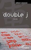Couverture du livre « Double j » de Robert Branche aux éditions L'harmattan
