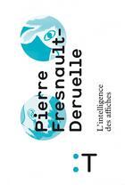 Couverture du livre « L'intelligence des affiches » de Pierre Fresnault-Deruelle aux éditions Pyramyd