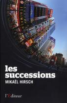 Couverture du livre « Les successions » de Mikael Hirsch aux éditions L'editeur