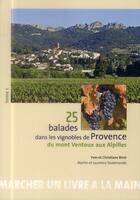 Couverture du livre « 25 balades dans les vignobles de Provence, du Mont Ventoux aux Alpilles » de Yves Birot aux éditions Le Bec En L'air