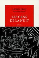 Couverture du livre « Les gens de la nuit » de Michel Deon aux éditions Table Ronde