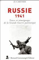 Couverture du livre « Russie 1941 ; traces et témoignages de la Grande Guerre patriotique » de Jean Cartier aux éditions Giovanangeli