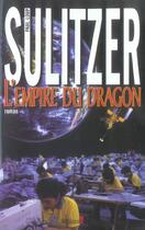 Couverture du livre « L'empire du dragon » de Sulitzer/Colling aux éditions Editions 1