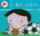 Couverture du livre « Le défi de Loik ; la dyspraxie » de Brigitte Marleau aux éditions Boomerang Jeunesse