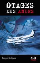 Couverture du livre « Otages des Andes » de Jacques Kaufmann aux éditions Altipresse