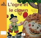 Couverture du livre « L'ogre et le clown : atelier pâte à sel » de Marcel Zaragoza aux éditions Le Lutin Malin