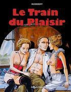 Couverture du livre « Le train du plaisir » de Hugdebert aux éditions Rebecca Rils