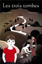 Couverture du livre « Les trois tombes » de Aline De Petigny aux éditions Pour Penser A L'endroit